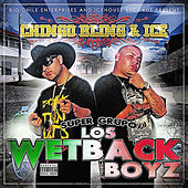Los Wetback Boys by Chingo Bling