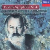 Brahms: Symphony No.4/Handel Variations & Fugue by Cleveland Orchestra