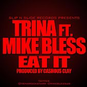 Eat It (feat. Mike Bless) by Trina