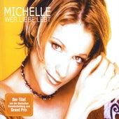 Wer Liebe Lebt by Michelle
