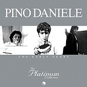 The Platinum Collection: The Early Years by Pino Daniele