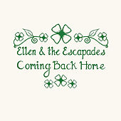 Coming Back Home - Single by Ellen and the Escapades