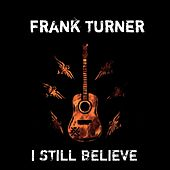 I Still Believe by Frank Turner