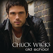 Old School by Chuck Wicks