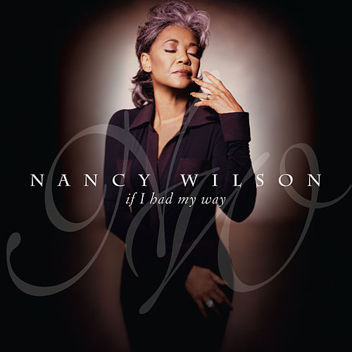 If I Had My Way by Nancy Wilson