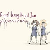 Xoxoxoxoxo by Project Jenny/Project Jan