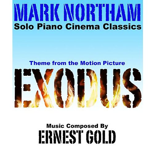 Main Theme from 'Exodus' (Ernest Gold) - Single by Mark Northam