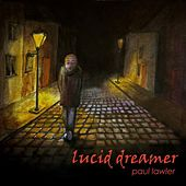 Lucid Dreamer (remastered) by Paul Lawler
