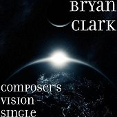 Composer's Vision - Single by Bryan Clark