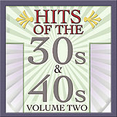Hits Of The 30s & 40s Vol 2 by Various Artists