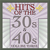 Hits Of The 30s & 40s Vol 3 by Various Artists