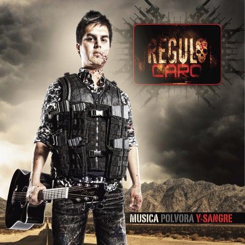 Musica, Polvora y Sangre by Regulo Caro