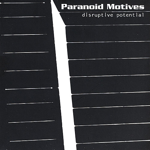 Disruptive Potential by Paranoid Motives