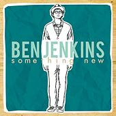 Something New by Ben Jenkins