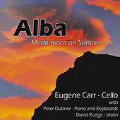 Alba - Meditations on Sunrise by Eugene Carr