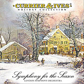 Symphony For The Season: Currier & Ives Holiday Collection by London Symphony Orchestra