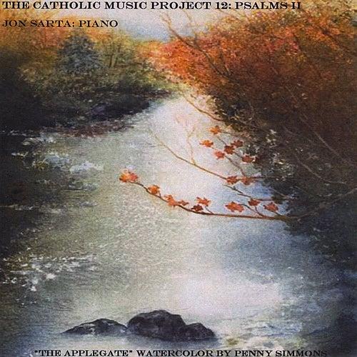 The Catholic Music Project 12: Psalms II by Jon Sarta