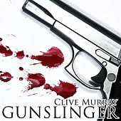 Gunslinger - Single by Clive Murray