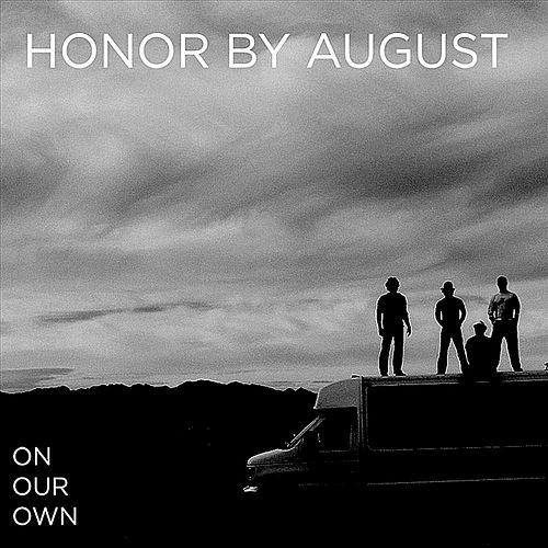 On Our Own by Honor by August