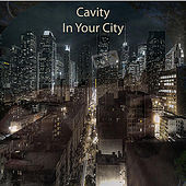 In Your City by Cavity