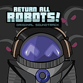 Return All Robots! Original Soundtrack by Zircon