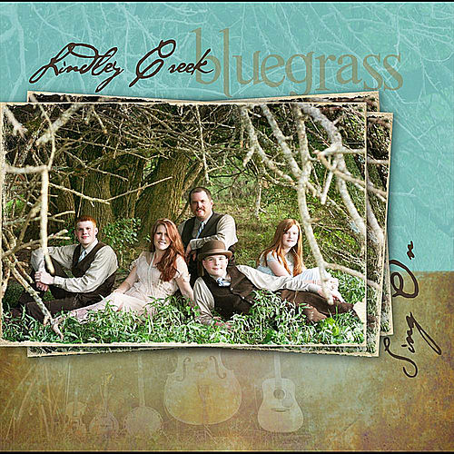 Sing On by Lindley Creek Bluegrass