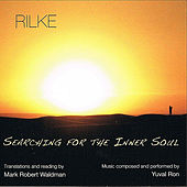Rilke: Searching for the Inner Soul by Yuval Ron