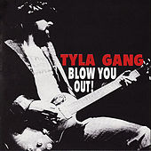 Blow You Out ! by Tyla Gang