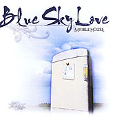 Blue Sky Love by Michelle Holder