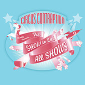 The Show to End All Shows by Circus Contraption