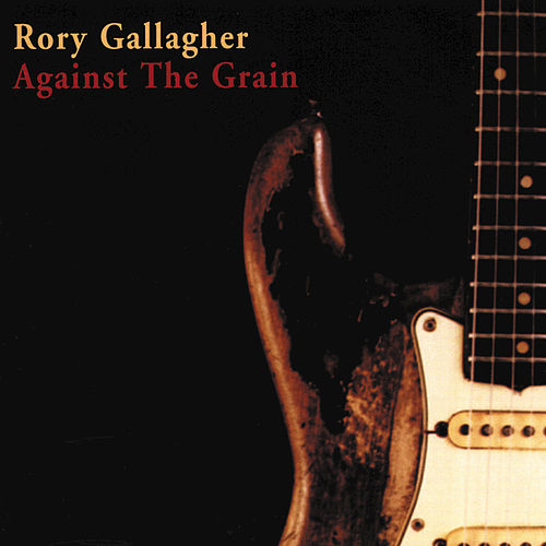 Against The Grain by Rory Gallagher