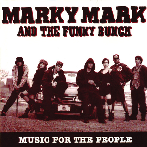Music For The People by Marky Mark and the Funky Bunch