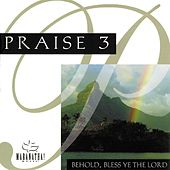 Praise 3 - Behold, Bless Ye The Lord by Various Artists
