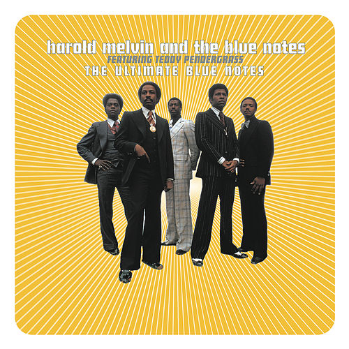 The Ultimate Blue Notes by Harold Melvin and The Blue Notes