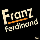 Franz Ferdinand (Special Edition Version) by Franz Ferdinand