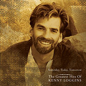 Yesterday, Today, Tomorrow - The Greatest Hits Of Kenny Loggins by Various Artists