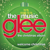 Welcome Christmas (Glee Cast Version) by Glee Cast
