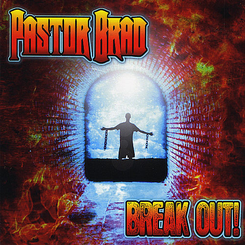 Break Out by Pastor Brad