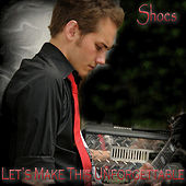 Let's Make This Unforgettable by Slick Shoes