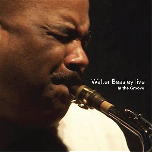 Walter Beasley Live - In the Groove von Walter Beasley