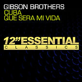 Cuba / Que Sera Mi Vida - Single by Gibson Brothers