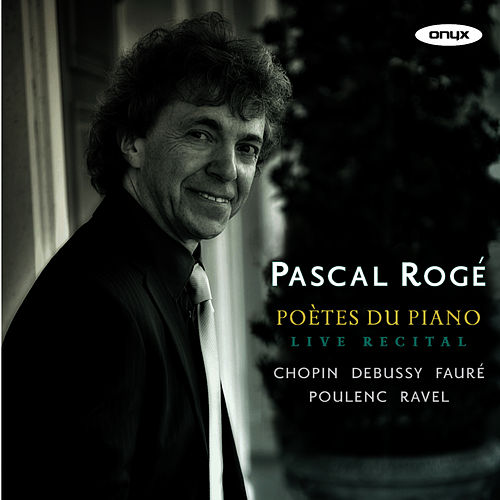 Poètes du Piano by Pascal Rogé