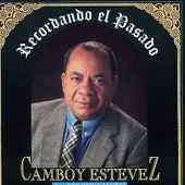 Recordando El Pasado by Camboy Estevez
