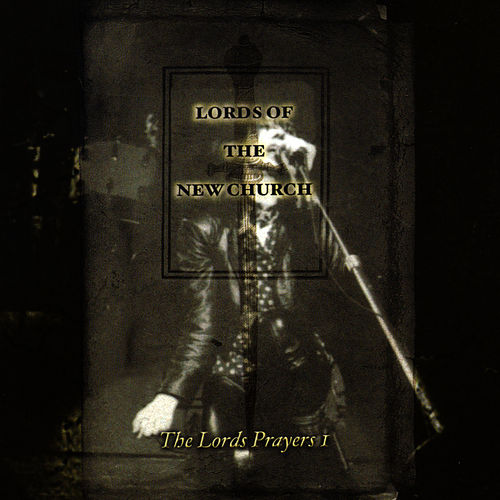The Lord's Prayers by Lords Of The New Church