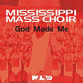 God Made Me - Single by Mississippi Mass Choir