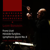 Liszt: Héroïde funèbre, symphonic poem No. 8 by American Symphony Orchestra