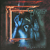 The Fragile Art Of Existence (Reissue) by Control Denied