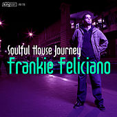 Soulful House Journey: Frankie Feliciano by Various Artists