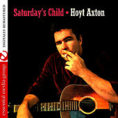 Saturday's Child (Digitally Remastered) by Hoyt Axton