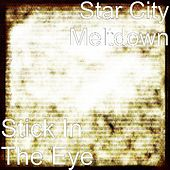 Stick In The Eye by Star City Meltdown